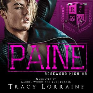 Paine: A High School Enemies to Lovers Romance Audiobook By Tracy Lorraine cover art