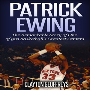 Patrick Ewing Audiobook By Clayton Geoffreys cover art