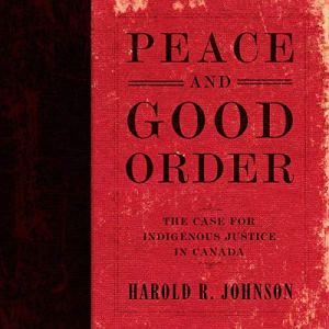 Peace and Good Order Audiobook By Harold R. Johnson cover art