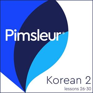 Pimsleur Korean Level 2 Lessons 26-30 Audiobook By Pimsleur cover art