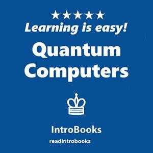 Quantum Computers Audiobook By IntroBooks cover art