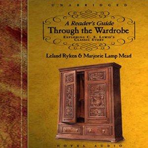 Reader's Guide Through the Wardrobe Audiobook By Leland Ryken cover art