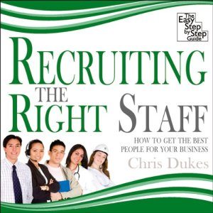 Recruiting the Right Staff Audiobook By Chris Dukes cover art