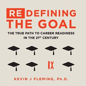 (Re)Defining the Goal Audiobook By Kevin J. Fleming PhD cover art