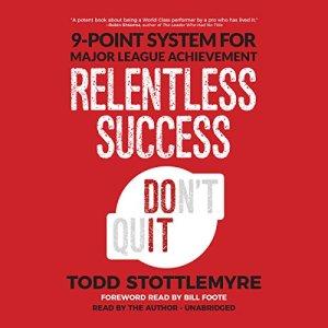 Relentless Success Audiobook By Todd Stottlemyre cover art