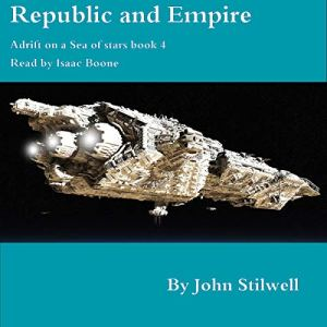 Republic and Empire Audiobook By John Stilwell cover art