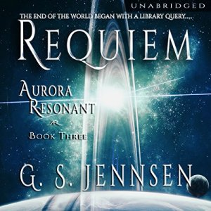 Requiem: Aurora Resonant Book Three Audiobook By G. S. Jennsen cover art