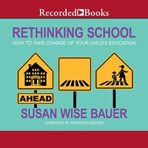 Rethinking School Audiobook By Susan Wise Bauer cover art