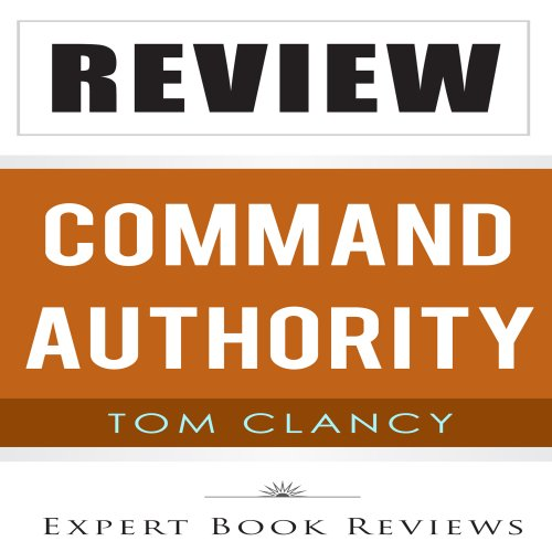 Review: Tom Clancy's Command Authority (A Jack Ryan Novel) Audiobook By Expert Book Reviews cover art
