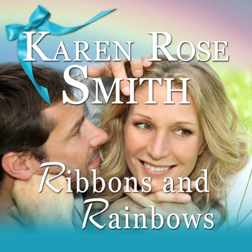 Ribbons and Rainbows Audiobook By Karen Rose Smith cover art