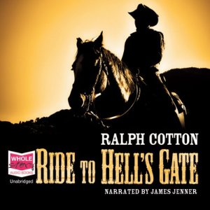 Ride to Hell's Gate Audiobook By Ralph Cotton cover art