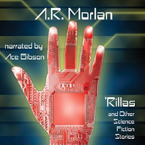 'Rillas and Other Science Fiction Stories Audiobook By A.R. Morlan cover art