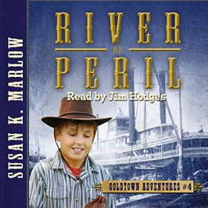River of Peril Audiobook By Susan K. Marlow cover art