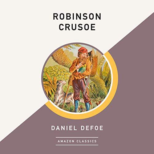 Robinson Crusoe (AmazonClassics Edition) Audiobook By Daniel Defoe cover art