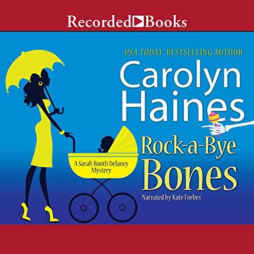 Rock-a-Bye Bones Audiobook By Carolyn Haines cover art