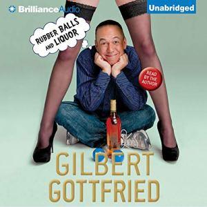 Rubber Balls and Liquor Audiobook By Gilbert Gottfried cover art