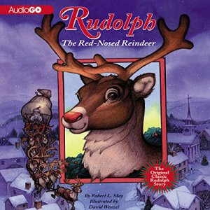 Rudolph the Red-Nosed Reindeer and Rudolph Shines Again Audiobook By Robert L. May cover art