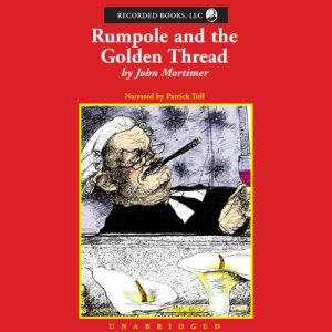 Rumpole and the Golden Thread Audiobook By John Mortimer cover art