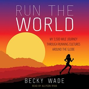 Run the World Audiobook By Becky Wade cover art