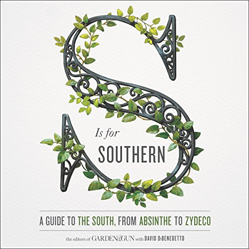 S Is for Southern Audiobook By Editors of Garden and Gun, David DiBenedetto cover art