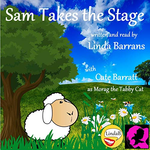Sam Takes the Stage Audiobook By Linda Barrans cover art