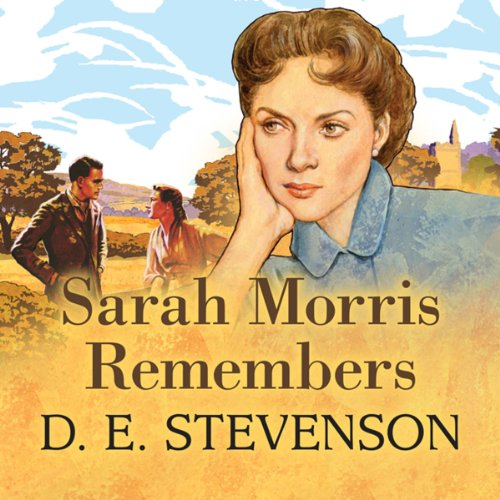 Sarah Morris Remembers Audiobook By D. E. Stevenson cover art