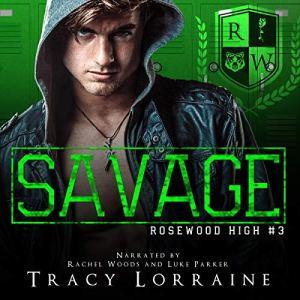 Savage (A Dark High School Bully Romance) Audiobook By Tracy Lorraine cover art