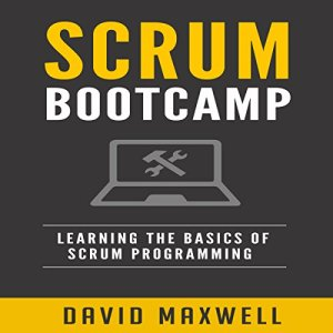 Scrum Bootcamp Audiobook By David Maxwell cover art