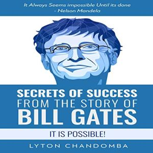 Secrets of Success from the Story of Bill Gates Audiobook By Lyton Chandomba cover art