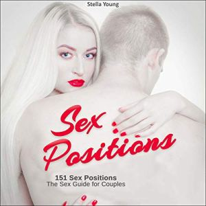 Sex Positions: 151 Sex Positions for Couples Audiobook By Stella Young cover art
