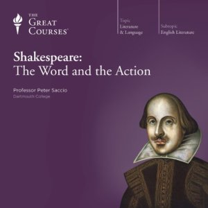 Shakespeare: The Word and the Action Audiobook By Peter Saccio, The Great Courses cover art