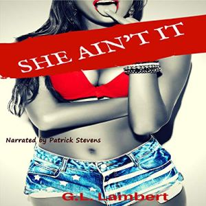 She Ain't It - Platinum Edition Audiobook By G. L. Lambert cover art
