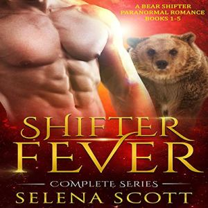 Shifter Fever Complete Series (Books 1-5) Audiobook By Selena Scott cover art