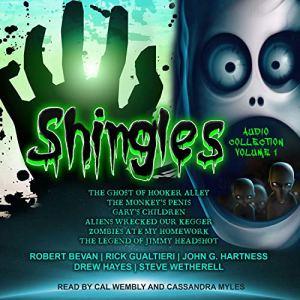 Shingles Audio Collection Volume 1 Audiobook By Robert Bevan, Rick Gualtieri, Steve Wetherell, Drew Hayes, John G. Hartness cover art