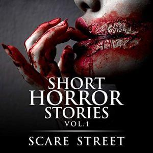 Short Horror Stories Vol. 1 Audiobook By Scare Street, Ron Ripley, David Longhorn, Rowan Rook cover art