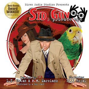 Sid Guy: Private Eye Audiobook By L. N. Nolan, W. W. Marciano cover art