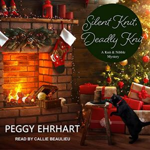 Silent Knit, Deadly Knit Audiobook By Peggy Ehrhart cover art