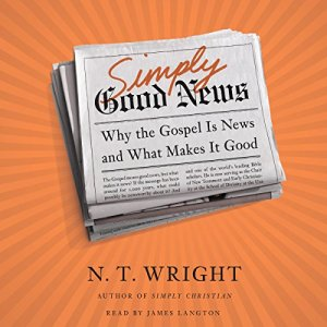 Simply Good News Audiobook By N. T. Wright cover art