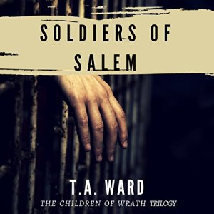 Soldiers of Salem Audiobook By T. A. Ward cover art