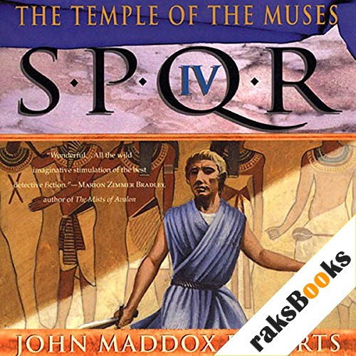 SPQR IV: The Temple of the Muses Audiobook By John Maddox Roberts cover art