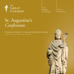 St. Augustine's Confessions Audiobook By The Great Courses, Ronald B. Herzman, William R. Cook cover art