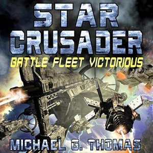Star Crusader: Battle Fleet Victorious Audiobook By Michael G. Thomas cover art