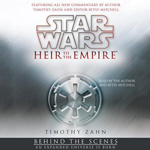 Star Wars: Heir to the Empire: Behind the Scenes - an Expanded Universe Is Born Audiobook By Timothy Zahn, Betsy Mitchell (editor) cover art