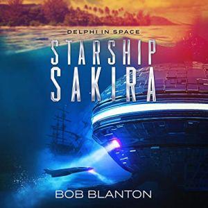 Starship Sakira Audiobook By Bob Blanton cover art