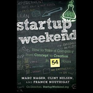 Startup Weekend Audiobook By Marc Nager, Clint Nelsen, Franck Nouyrigat cover art