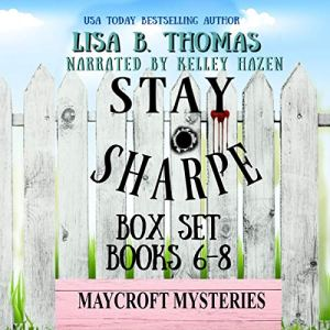 Stay Sharpe: Box Set: Books 6-8 (A Clean Whodunit) Audiobook By Lisa B. Thomas cover art