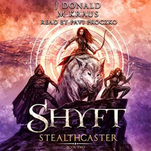 Stealthcaster: A LitRPG Adventure Audiobook By J Donald, M Kraus cover art