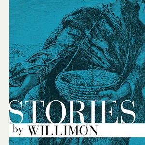 Stories by Willimon Audiobook By William H. Willimon cover art