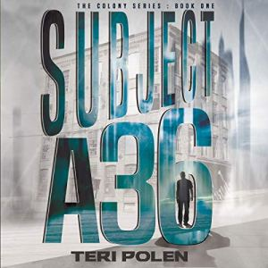 Subject A36 Audiobook By Teri Polen cover art