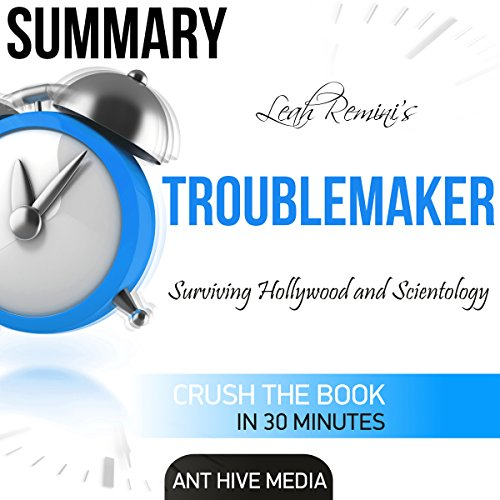 Summary Leah Remini's Troublemaker: Surviving Hollywood and Scientology Audiobook By Ant Hive Media cover art